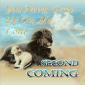 """2nd Coming """"You Never Gave Up On Me Lord"""""""