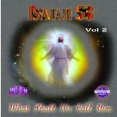 "Isaiah 53 Vol 2 ""What Shall We Call Him"""