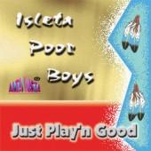 "Isleta PoorBoys ""Just Playin' Good'"