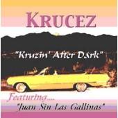 """Krucez """"Kruzin After Dark"""""""