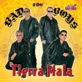 "The Bad Boys ""Tierra Mala"""