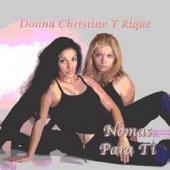 "Donna Christine Y Rique ""Nomas Para Ti"""