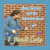 "Gary Cowan and The Crossroads Band ""I Found Love"""