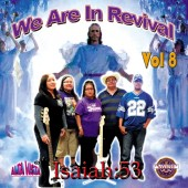 "Isaiah 53 Vol 8 ""We are in Revival"" Downloadable songs"