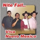 "Nite Fall ""Viva Nuevo Mexico"""