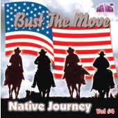 """Native Journey Vol 4  """"Bust the Move"""""""