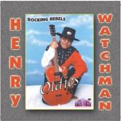 """Henry Watchman """"Oldies"""""""